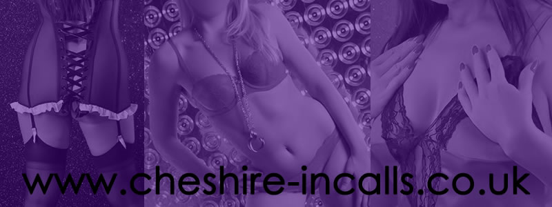 Cheshire Incalls a North West Escort Agency